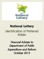 National Lottery. Identification of preferred bidder. Financial adviser to department of public expenditure and reform. October 2013.