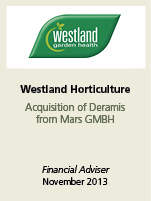 Westland Horticulture. Acquisition of Deramis from Marsd GMBH. Financial adviser November 2013.